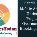 AnalyticsToday Podcast: Understand, Prepare, and Overcome the Ad Blocking Movement