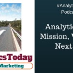 13 – Analytics Today Mission, Vision and Next Steps