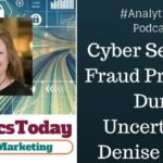 Cyber Security & Fraud Prevention During Uncertainty – Denise Purtzer